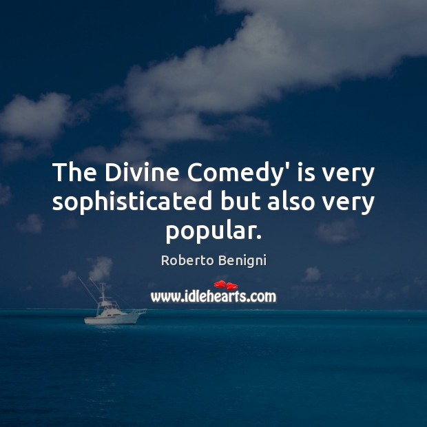 Image, The Divine Comedy' is very sophisticated but also very popular.