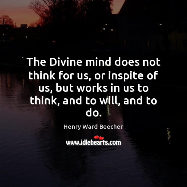 Image, The Divine mind does not think for us, or inspite of us,