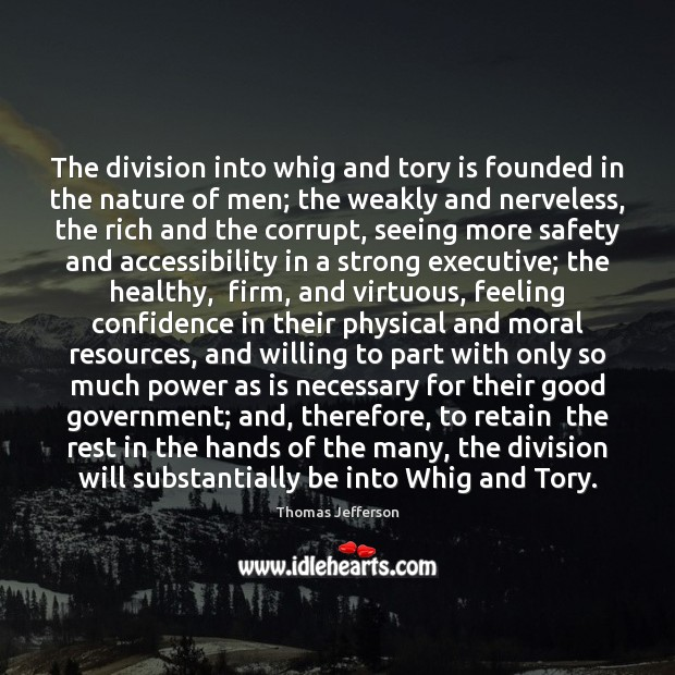 The division into whig and tory is founded in the nature of Image
