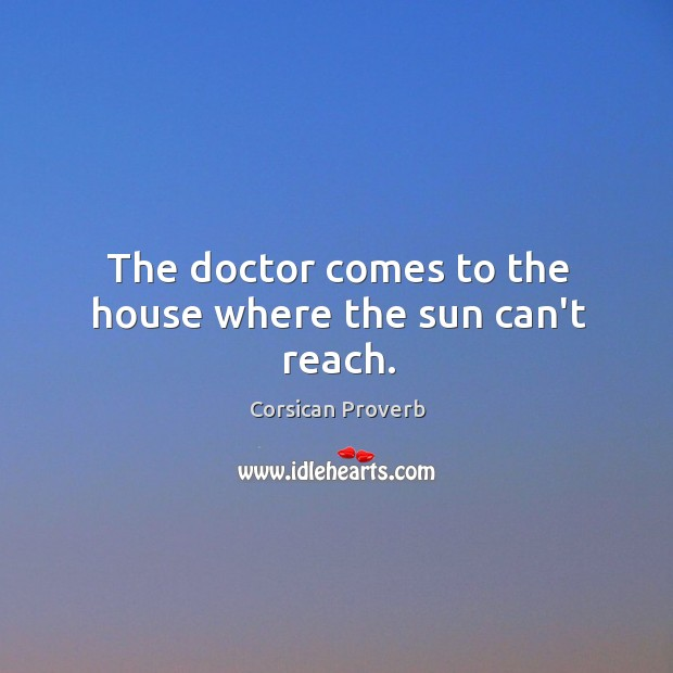 Image, The doctor comes to the house where the sun can't reach.