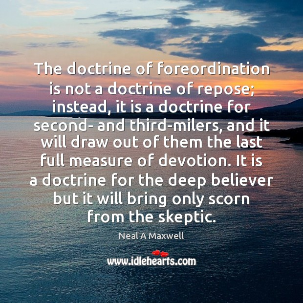 Image, The doctrine of foreordination is not a doctrine of repose; instead, it