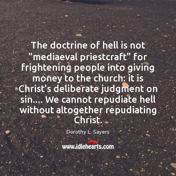 """The doctrine of hell is not """"mediaeval priestcraft"""" for frightening people into Image"""