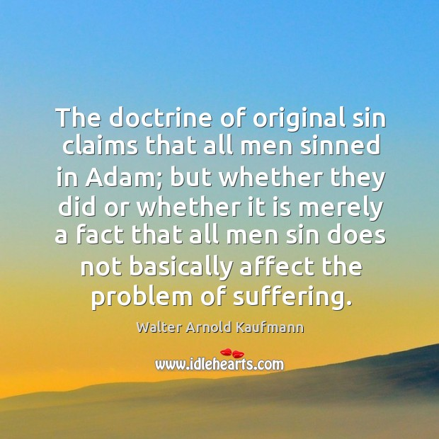 The doctrine of original sin claims that all men sinned in adam; Image