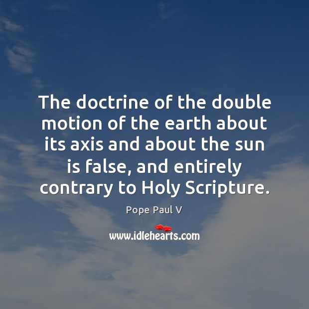 Image, The doctrine of the double motion of the earth about its axis