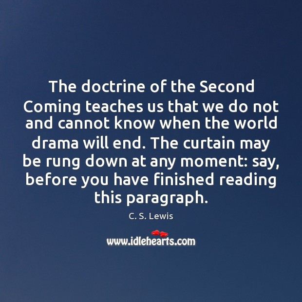 The doctrine of the Second Coming teaches us that we do not Image