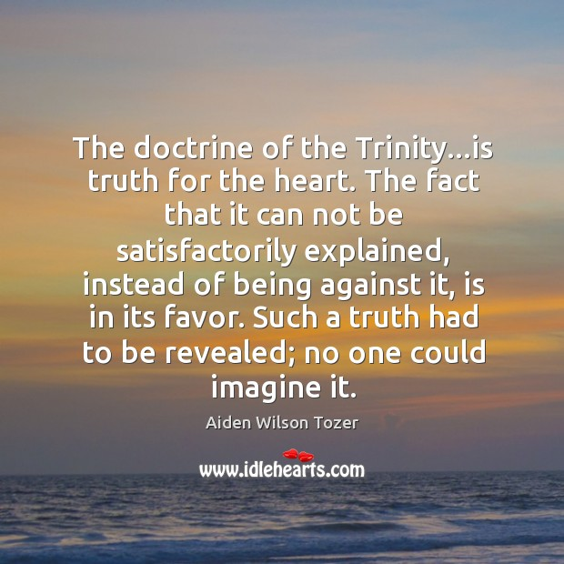 The doctrine of the Trinity…is truth for the heart. The fact Image