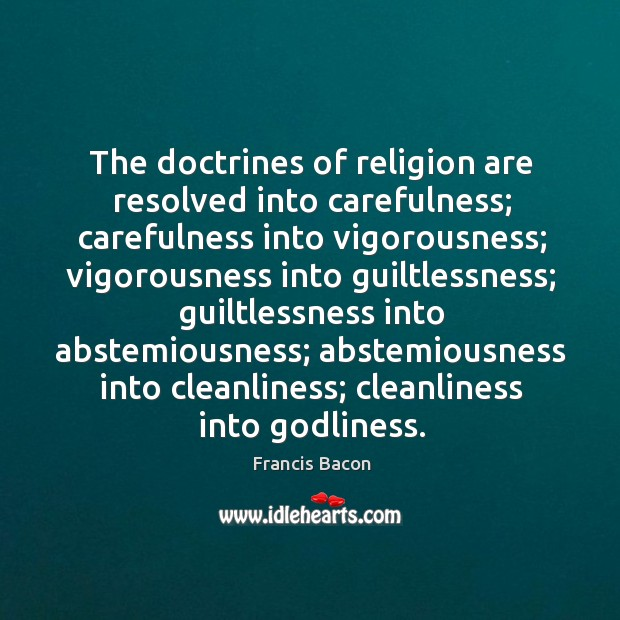 The doctrines of religion are resolved into carefulness; carefulness into vigorousness; vigorousness Image