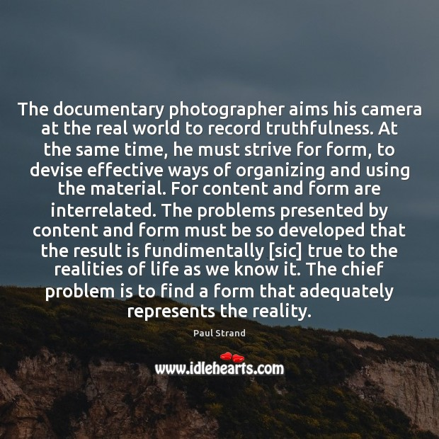 Image, The documentary photographer aims his camera at the real world to record
