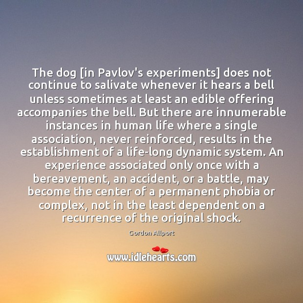 The dog [in Pavlov's experiments] does not continue to salivate whenever it Image