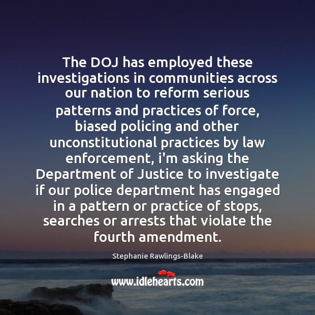 Image, The DOJ has employed these investigations in communities across our nation to