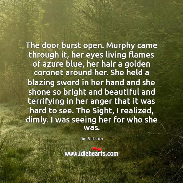 The door burst open. Murphy came through it, her eyes living flames Image
