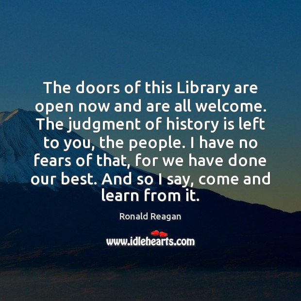 The doors of this Library are open now and are all welcome. Image