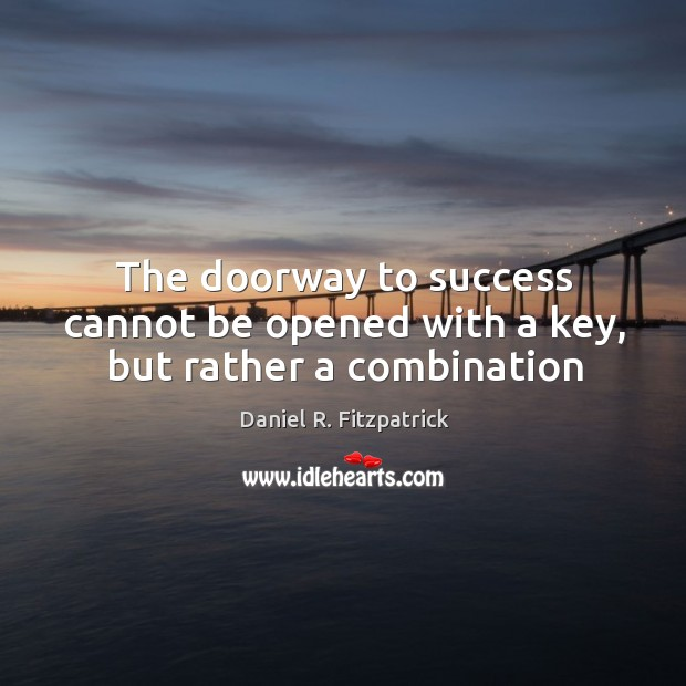 The doorway to success cannot be opened with a key, but rather a combination Image