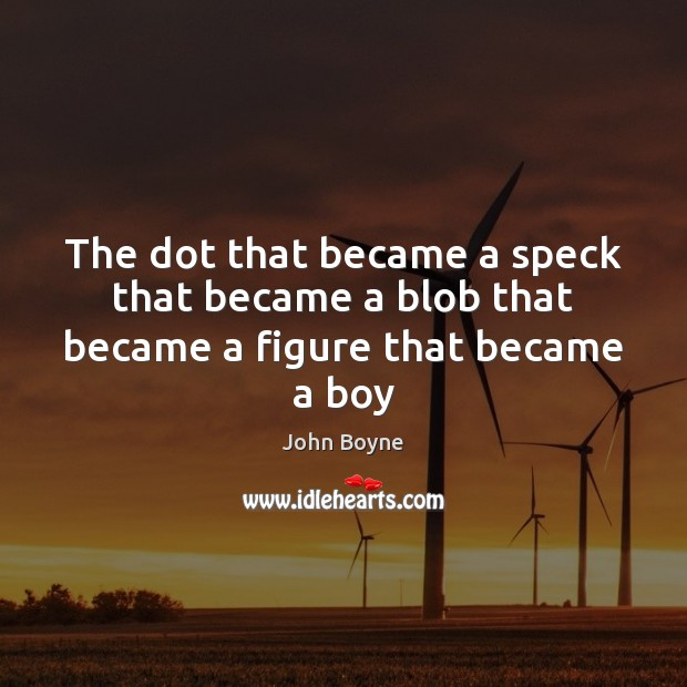 The dot that became a speck that became a blob that became a figure that became a boy Image