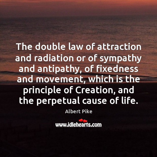 The double law of attraction and radiation or of sympathy and antipathy, Image
