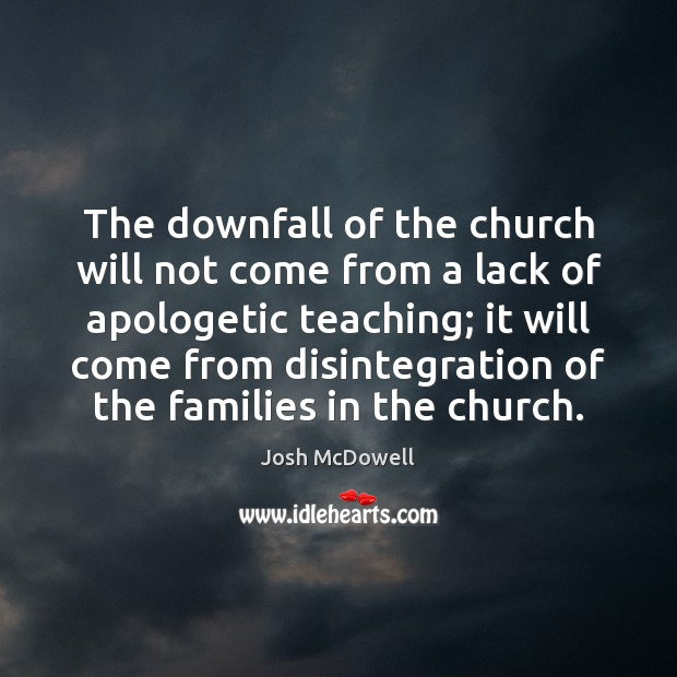 Image, The downfall of the church will not come from a lack of