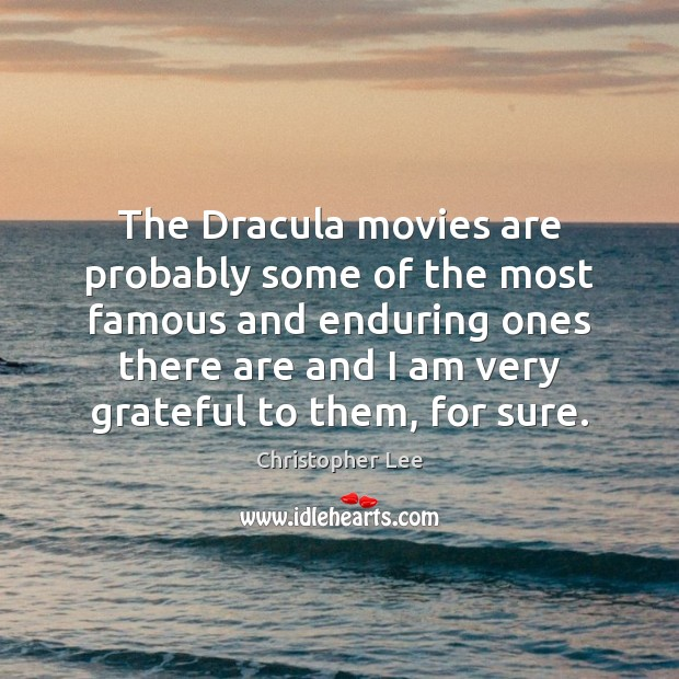 The Dracula movies are probably some of the most famous and enduring Image