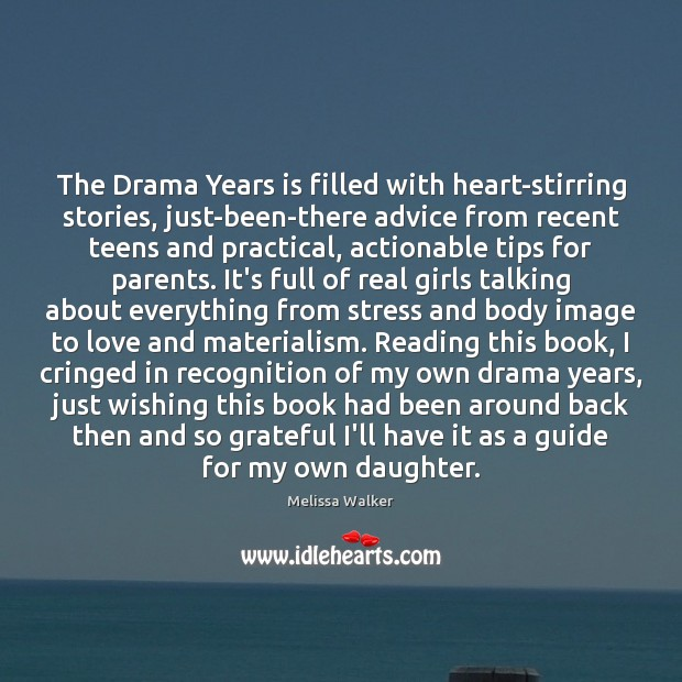 The Drama Years is filled with heart-stirring stories, just-been-there advice from recent Teen Quotes Image