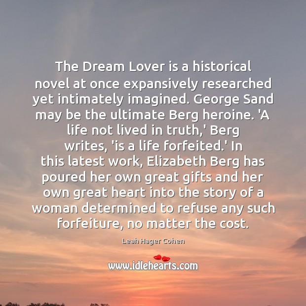 Image, The Dream Lover is a historical novel at once expansively researched yet