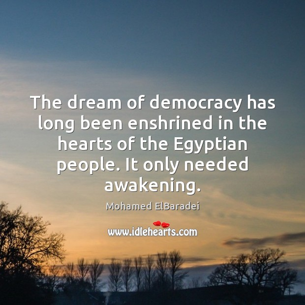 The dream of democracy has long been enshrined in the hearts of Image