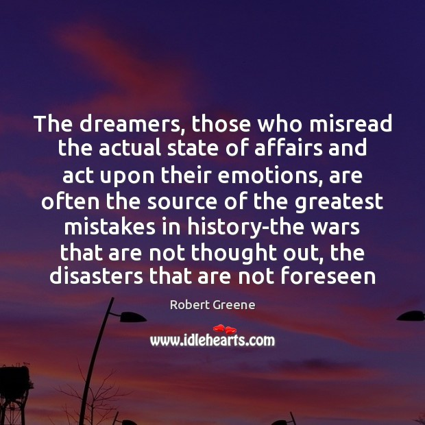 The dreamers, those who misread the actual state of affairs and act Image