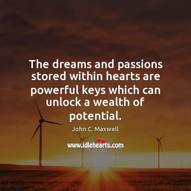 Image, The dreams and passions stored within hearts are powerful keys which can