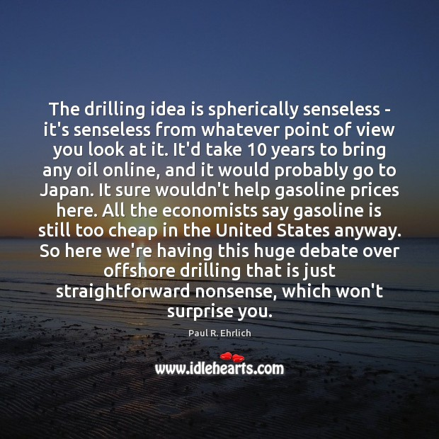 Image, The drilling idea is spherically senseless – it's senseless from whatever point