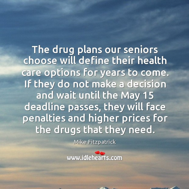 The drug plans our seniors choose will define their health care options for years to come. Image