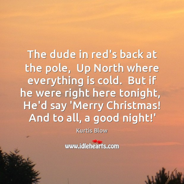 The dude in red's back at the pole,  Up North where everything Image