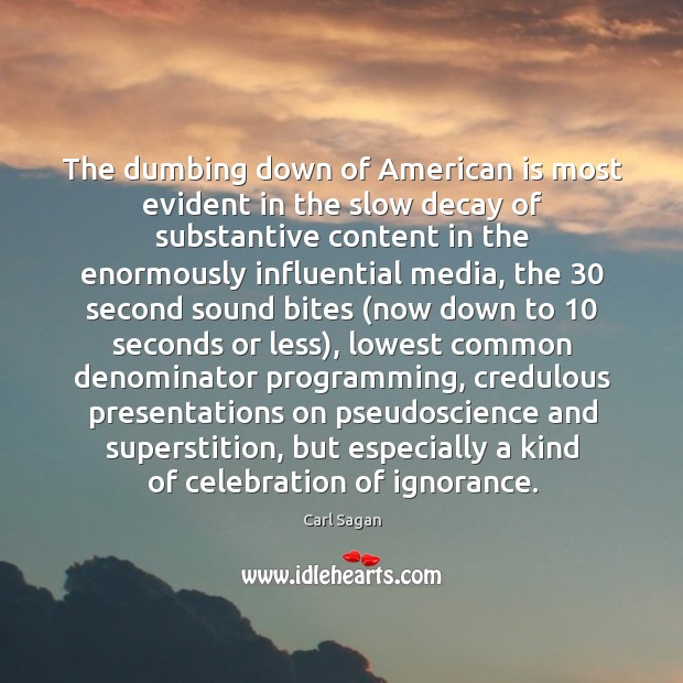 Image, The dumbing down of American is most evident in the slow decay