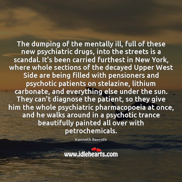 Image, The dumping of the mentally ill, full of these new psychiatric drugs,
