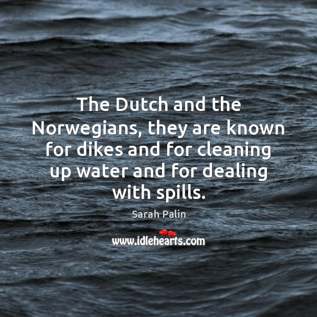 The Dutch and the Norwegians, they are known for dikes and for Image