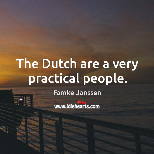The Dutch are a very practical people. Image