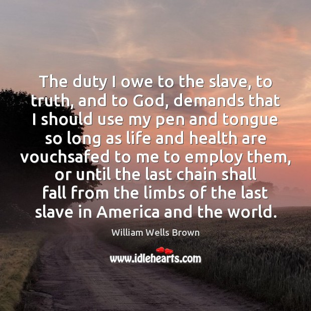 Image, The duty I owe to the slave, to truth, and to God,