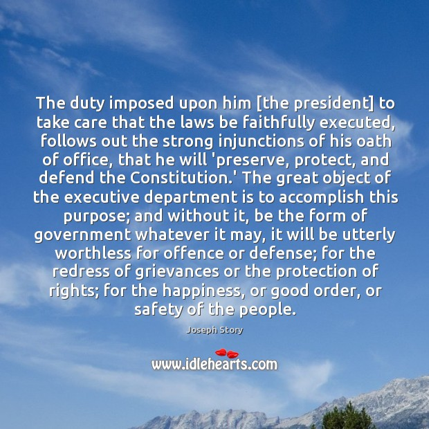 The duty imposed upon him [the president] to take care that the Image