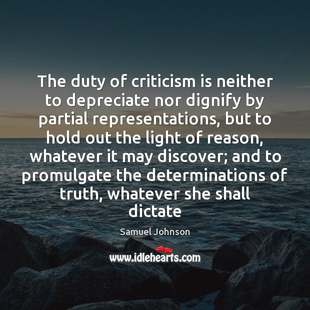 Image, The duty of criticism is neither to depreciate nor dignify by partial