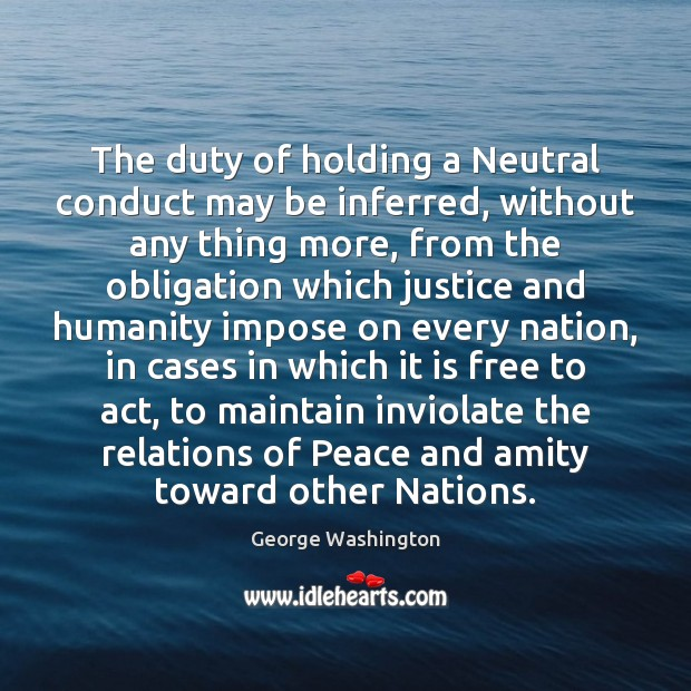 Image, The duty of holding a Neutral conduct may be inferred, without any