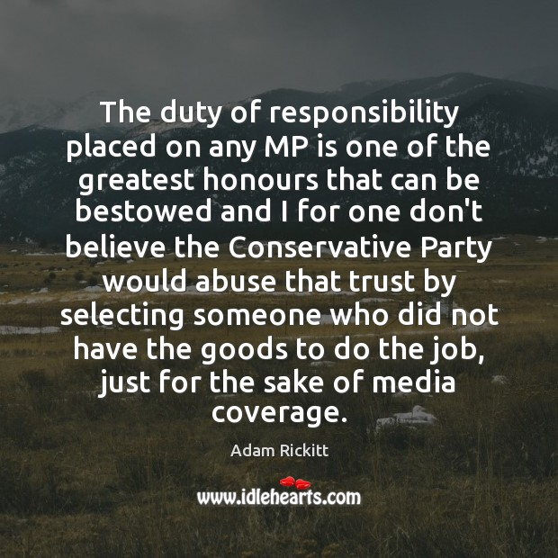 The duty of responsibility placed on any MP is one of the Image