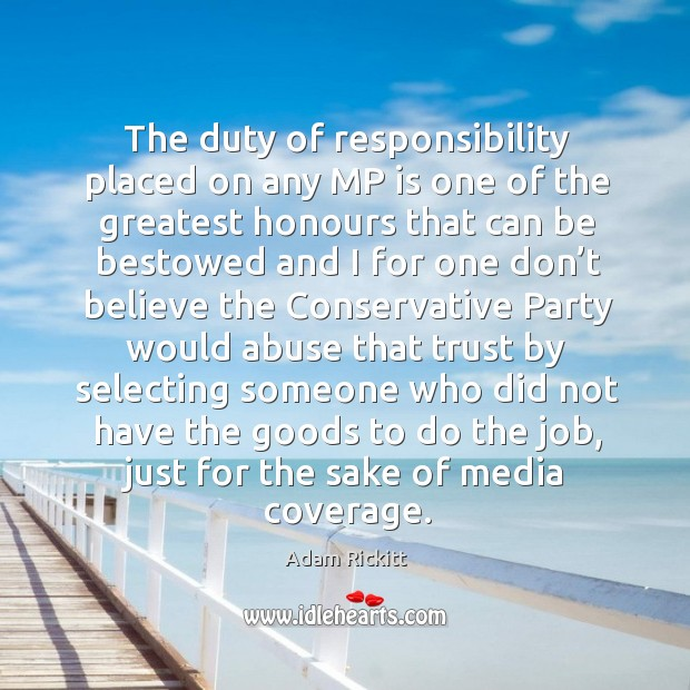 The duty of responsibility placed on any mp is one of the greatest honours that can be bestowed and Image