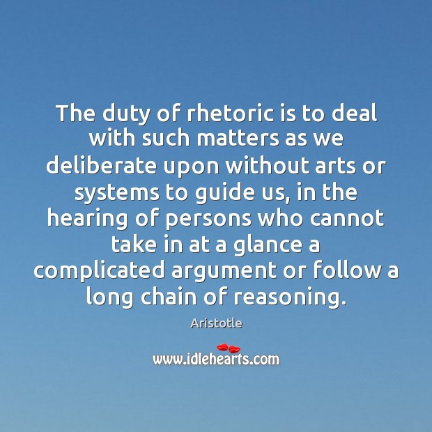 The duty of rhetoric is to deal with such matters as we Aristotle Picture Quote