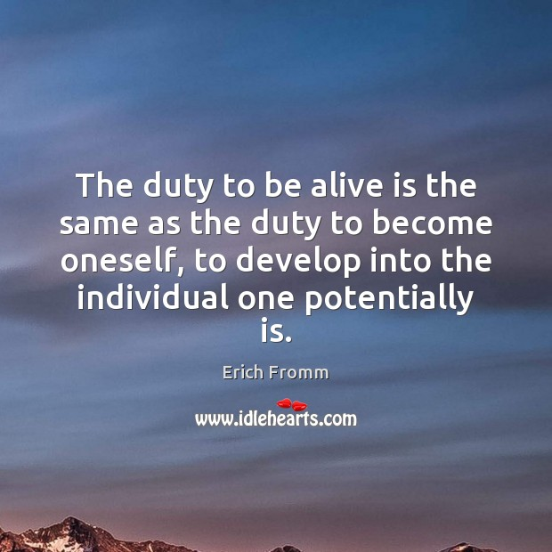 Image, The duty to be alive is the same as the duty to