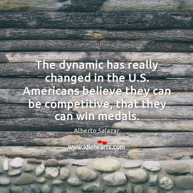 Image, The dynamic has really changed in the u.s. Americans believe they can be competitive, that they can win medals.