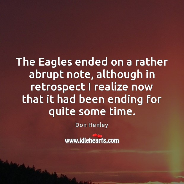 Image, The Eagles ended on a rather abrupt note, although in retrospect I