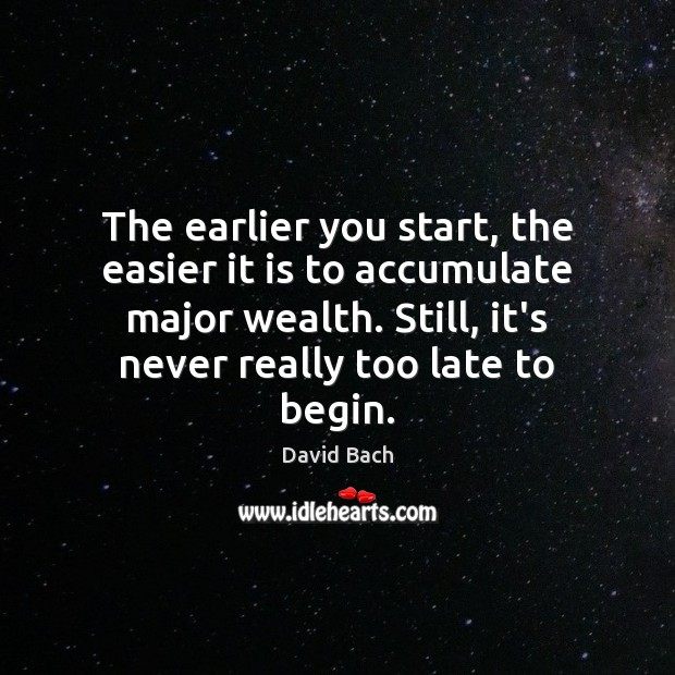 The earlier you start, the easier it is to accumulate major wealth. Image
