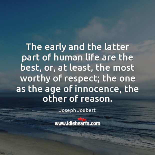 The early and the latter part of human life are the best, Image