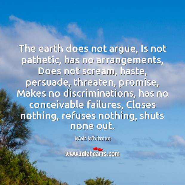 The earth does not argue, Is not pathetic, has no arrangements, Does Image