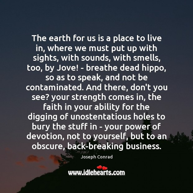 Image, The earth for us is a place to live in, where we