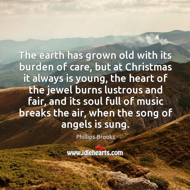 The earth has grown old with its burden of care Image