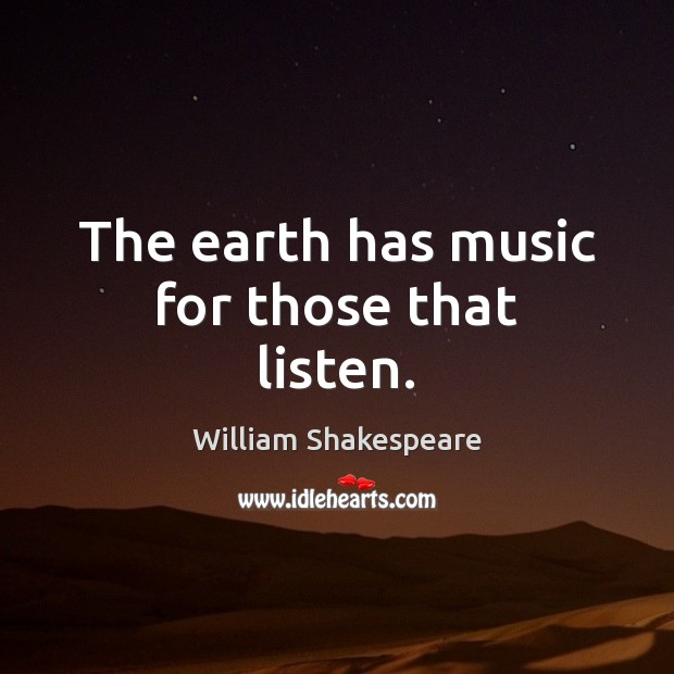 Image, The earth has music for those that listen.