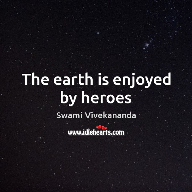 The earth is enjoyed by heroes Image
